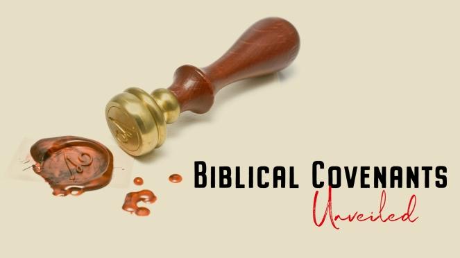 biblical covenants unveiled sermon series graphics title